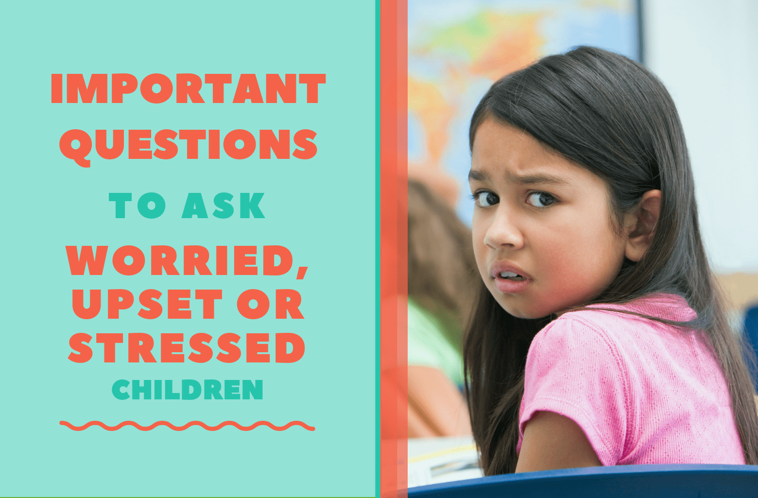 questions to ask worried upset stressed kids